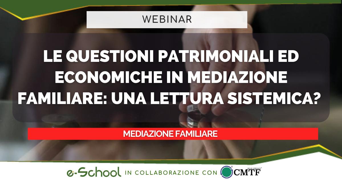 webinar mediazione familiare: le questioni patrimoniali ed economiche